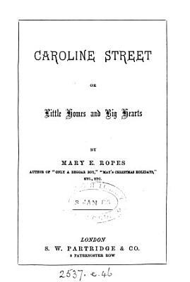 Caroline street  or  Little homes and big hearts
