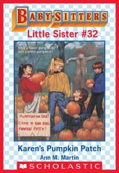 Karen's Pumpkin Patch (Baby-Sitters Little Sister #32)