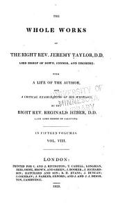 The Whole Works of Jeremy Taylor: A discourse of the liberty of prophesying, and The doctrine and practice of repentance