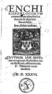 Enchiridion locorum communium adversus Lutherum & alios hostes Ecclesiae