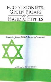 Eco 7: Zionists, Green Freaks and Hasidic Hippies: Memoirs from a Middle Eastern Commune
