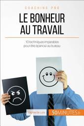 Comment atteindre l'épanouissement professionnel ?: 10 clés pour être heureux au bureau