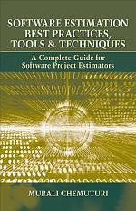 Software Estimation Best Practices, Tools & Techniques