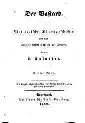 Der Bastard: eine deutsche Sittengeschichte aus dem Zeitalter Kaiser Rudolph des Zweiten, Band 4