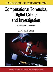 Handbook of Research on Computational Forensics  Digital Crime  and Investigation  Methods and Solutions