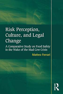 Risk Perception  Culture  and Legal Change PDF