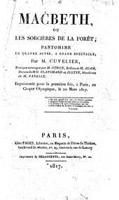 Macbeth, ou Les sorcières de la forêt: pantomime en quatre actes, à grand spectacle