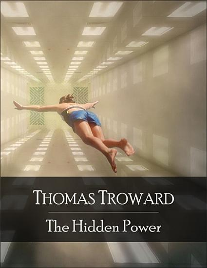 The Hidden Power  The Secret Edition   Open Your Heart to the Real Power and Magic of Living Faith and Let the Heaven Be in You  Go Deep Inside Yourself and Back  Feel the Crazy and Divine Love and Live for Your Dreams PDF