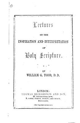Lectures on the Inspiration and Interpretation of Holy Scripture PDF