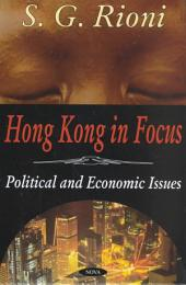 Hong Kong in Focus: Political and Economic Issues