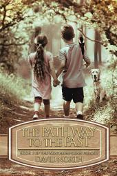 The Pathway to the Past: Book 1 of the Weatherspoons Trilogy