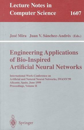 Engineering Applications of Bio Inspired Artificial Neural Networks PDF