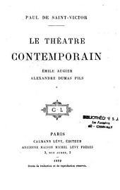 Le théatre contemporain: Émile Augier, Alexandre Dumas fils