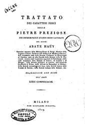 Trattato dei caratteri fisici delle pietre preziose per determinarle quando sieno lavorate del signor abate Hauy ... Traduzione con note dell'abate Luigi Configliachi