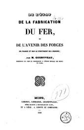 De l'état de la fabrication du fer, et de l'avenir des forges de France et sur le continent de l'Europe