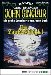 John Sinclair - Folge 0678: Der Zauberschädel