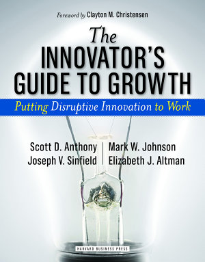 The Innovator s Guide to Growth