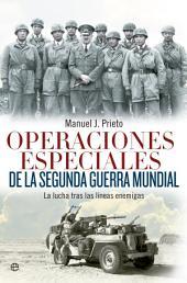Operaciones especiales de la Segunda Guerra Mundial: La lucha tras las líneas enemigas
