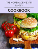 The Homemade Vegan Pantry Cookbook PDF