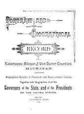 Portrait and Biographical Record of Kalamazoo, Allegan and Van Buren Counties, Michigan