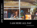 Download I Am Here All Day Book