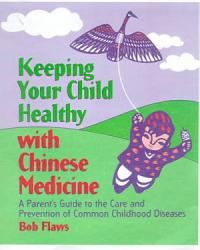 Keeping Your Child Healthy With Chinese Medicine Book PDF