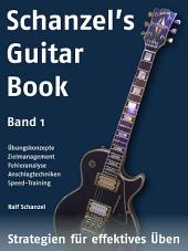 Schanzel's Guitar Book: Strategien für effektives Üben