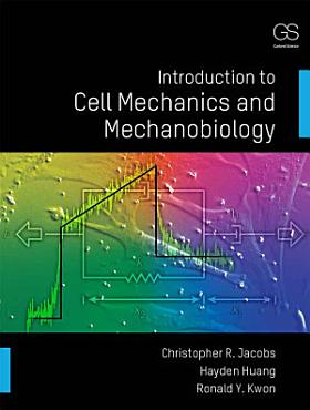 Introduction to Cell Mechanics and Mechanobiology PDF