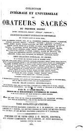Collection intégrale et universelle des orateurs sacrés, du premier et du second ordre ... et collection intégrale, ou choisie de la plupart des orateurs du troisième ordre ... Publiée, selon l'ordre chronologique: Volume64