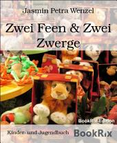 Zwei Feen & Zwei Zwerge: Vier Kurzgeschichten für Kinder