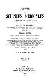 Revue des sciences médicales en France et à l'étranger: recueil trimestriel analytique, critique et bibliographique, Volume9