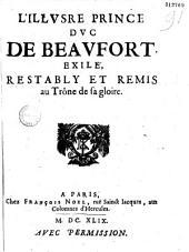 L' Illvstre prince dvc de Beavfort exilé, restably et remis au trône de sa gloire