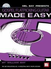 Gospel Flatpicking Guitar Made Easy
