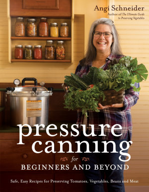 Pressure Canning for Beginners and Beyond