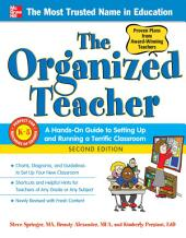 The Organized Teacher, 2nd Edition: Edition 2