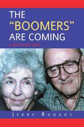 "THE ""BOOMERS"" ARE COMING"