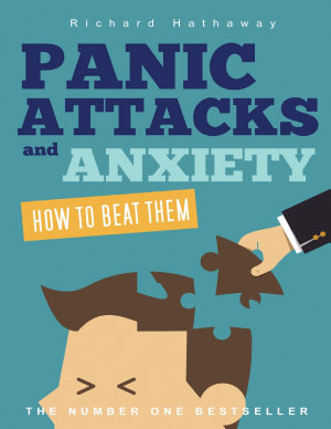 Panic Attacks and Anxiety   How to Beat Them
