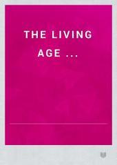 The Living Age ...: Volume 32; Volume 147