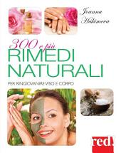 300 e più rimedi naturali: Per ringiovanire viso e corpo