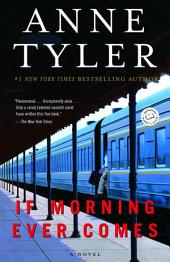 If Morning Ever Comes: A Novel
