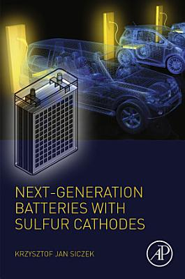Next-generation Batteries with Sulfur Cathodes