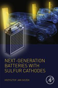 Next generation Batteries with Sulfur Cathodes