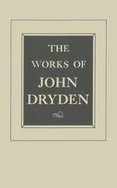 The Works of John Dryden, Volume IX: Plays: The Indian Emperour, Secret Love, Sir Martin Mar-all