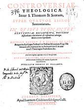 Controversiae theologicae inter S. Thomam [et] Scotum, Super Quatuor Libros Sententiarum in quibus pugnantes ...