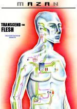Transcend the Flesh