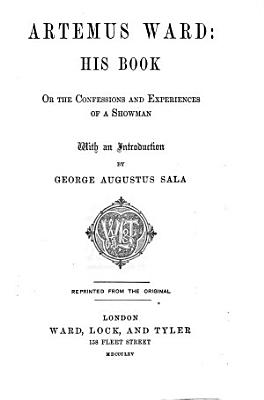Artemus Ward  his book  or  The confessions and experiences of a showman  Repr PDF