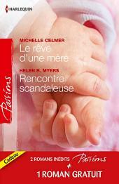 Le rêve d'une mère - Rencontre scandaleuse - Un millionnaire très discret: (promotion)