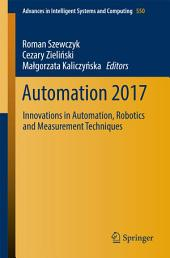 Automation 2017: Innovations in Automation, Robotics and Measurement Techniques