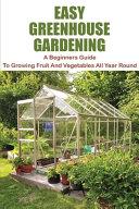 Easy Greenhouse Gardening