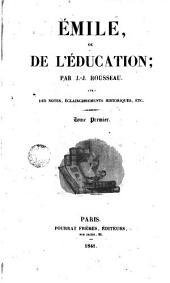 Émile ou de l'éducation, 1: avec des notes...